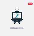two color football channel icon from sports vector image vector image