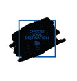 chose your destination icon vector image vector image