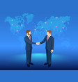 isometric global cooperation businessmen shaking vector image