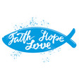 faith hope love the quote on the background of vector image vector image