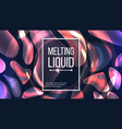 fluid liquid background flowing abstract vector image