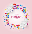 happy mothers day greeting card confetti and vector image