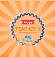 happy teachers day orange rays vector image vector image