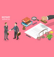 notary service legal advice 3d isometric flat vector image vector image