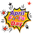 april fools day explosion background image vector image vector image