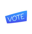 vote hand drawn text to election lettering design vector image