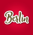berlin - hand drawn lettering phrase sticker with vector image vector image
