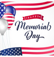 happy memorial day lettering usa balloons flags vector image vector image