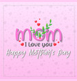 happy mothers day with green plant on pink vector image