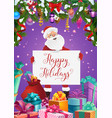 santa with greeting signboard and christmas gifts vector image vector image