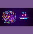 pet vet neon banner design vector image vector image
