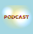 podcast concept colorful word art vector image