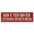 swim at your own risk lifeguard on beer break vector image vector image