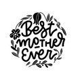 best mother ever quote with flowers happy mother vector image vector image