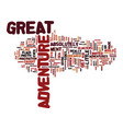 great adventure text background word cloud concept vector image vector image