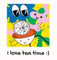 i love tea time happy tea cup with lemon vector image