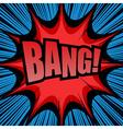 Bang comic cartoon vector image vector image