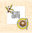cup of coffee and beans top view flat vector image