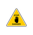 stop danger sign hazard warning attention sign vector image