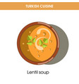 creamy lentil soup in bowl from turkish cuisine vector image vector image