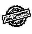 final reduction rubber stamp vector image vector image