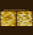 golden gradients set vector image vector image