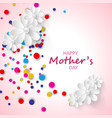 happy mothers day greeting card confetti vector image