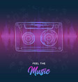 feel music cassette tape musical template vector image