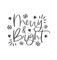 merry and bright hand written lettering phrase vector image vector image