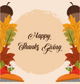 happy thanksgiving day cakes acorn and leaves vector image vector image