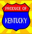 produce of kentucky shield vector image vector image