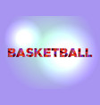 basketball theme word art vector image
