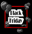 black friday concept with black balloons and vector image