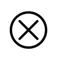 cross in the circle icon symbol of close deny or vector image
