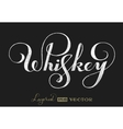 Whiskey lettering on chalkboard vector image vector image