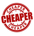 cheaper grunge rubber stamp vector image