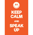 Keep Calm and Speal Up poster vector image vector image