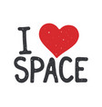 i love space label vector image