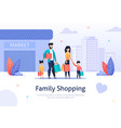 family shopping with packages boxes near market vector image vector image