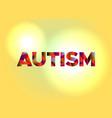 autism concept colorful word art vector image vector image