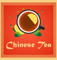 tea time cup of tea with lemon chinese tea vector image