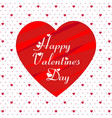 happy valentines day typographic and hearts vector image vector image