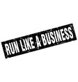 square grunge black run like a business stamp vector image vector image