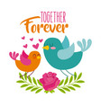 together forever birds love hearts flower vector image vector image