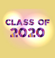 class of 2020 concept colorful word art vector image vector image