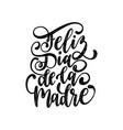 feliz dia de la madre hand letteringtranslation vector image