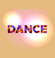 dance concept colorful word art vector image vector image