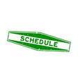 grunge green schedule word hexagon rubber seal vector image
