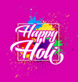 happy holi festival of colors greeting design vector image vector image