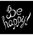 Be Happy typographic lettering card vector image